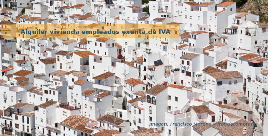 Alquiler de vivienda para empleados exento de IVA
